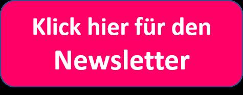 Klick hier für den Newsletter